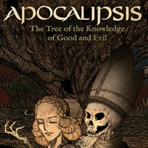 Apocalipsis The Tree of the Knowledge of Good and Evil