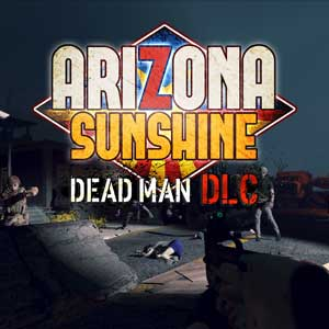 Arizona Sunshine Dead Man