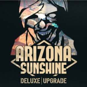 Arizona Sunshine Deluxe Upgrade