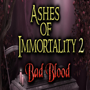 Ashes of Immortality 2 Bad Blood