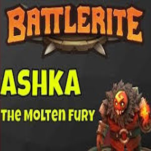 Battlerite Ashka The Molten Fury