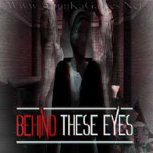 Behind These Eyes