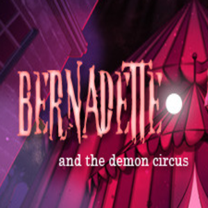 Bernadette and the Demon Circus