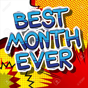 Best Month Ever