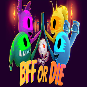 BFF or Die