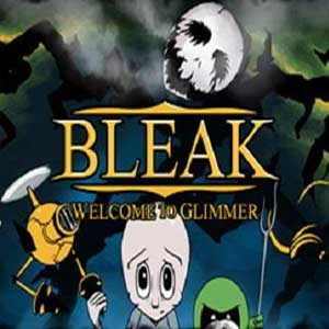 BLEAK Welcome to Glimmer