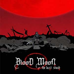 Buy Blood Moon The Last Stand CD Key Compare Prices
