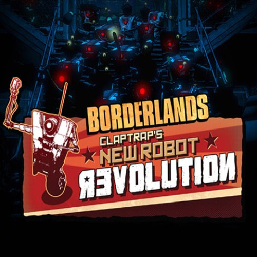 Borderlands Claptraps New Robot Revolution