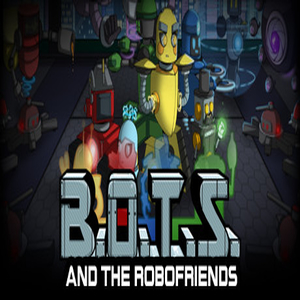 Buy B.O.T.S. and the Robofriends CD Key Compare Prices