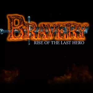 Bravery Rise of The Last Hero