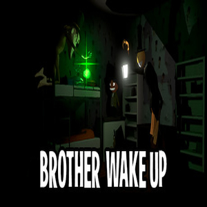 Brother Wake Up