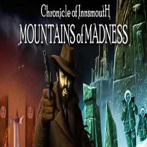 Chronicle of Innsmouth Mountains of Madness