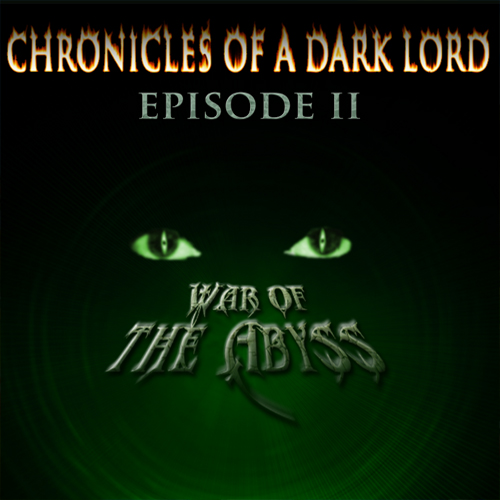 Chronicles of a Dark Lord Episode 2 War of the Abyss