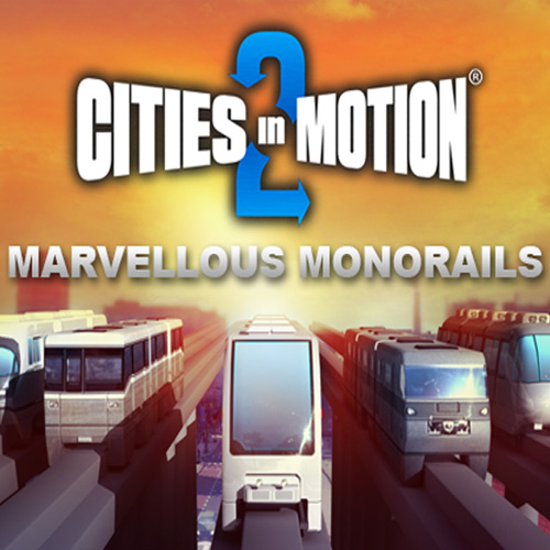 Buy Cities In Motion 2 Marvellous Monorails CD Key Compare Prices