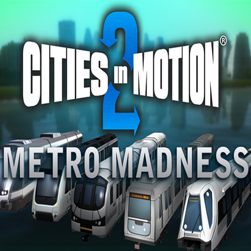 Cities in Motion 2 Metro Madness