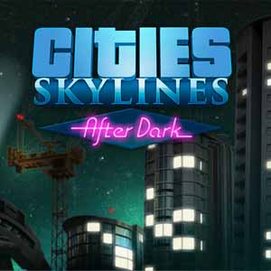 Buy Cities Skylines After Dark CD Key Compare Prices