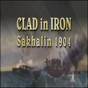 Clad in Iron Sakhalin 1904