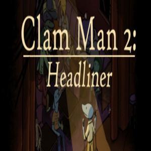 Clam Man 2 Headliner