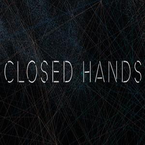 CLOSED HANDS