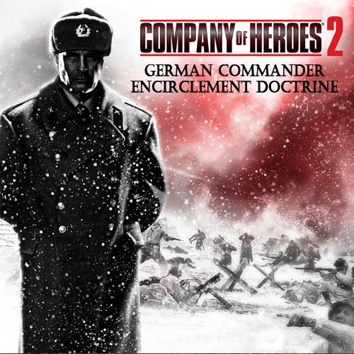 Company of Heroes 2 German Commander Encirclement Doctrine
