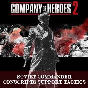 Company of Heroes 2 Soviet Commander Conscripts Support Tactics