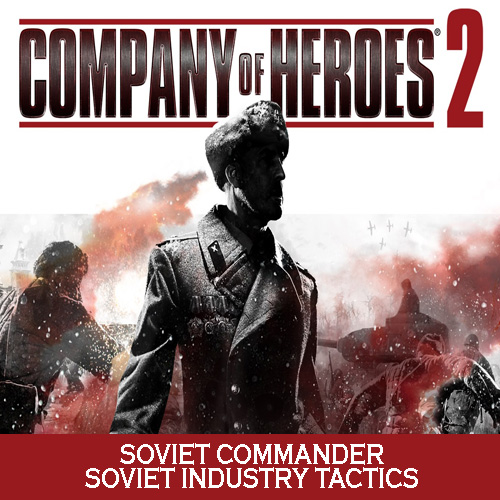 Buy Company of Heroes 2 Soviet Commander Soviet Industry Tactics CD Key Compare Prices