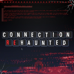 Connection reHaunted