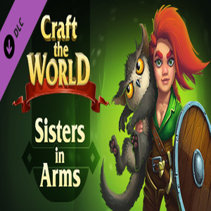Craft The World Sisters in Arms