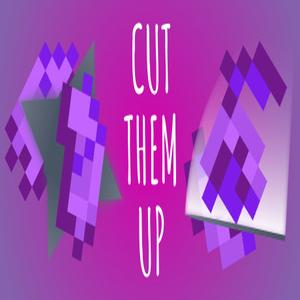 Cut Them Up