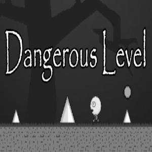 Dangerous Level
