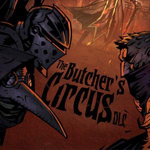 Darkest Dungeon The Butcher's Circus