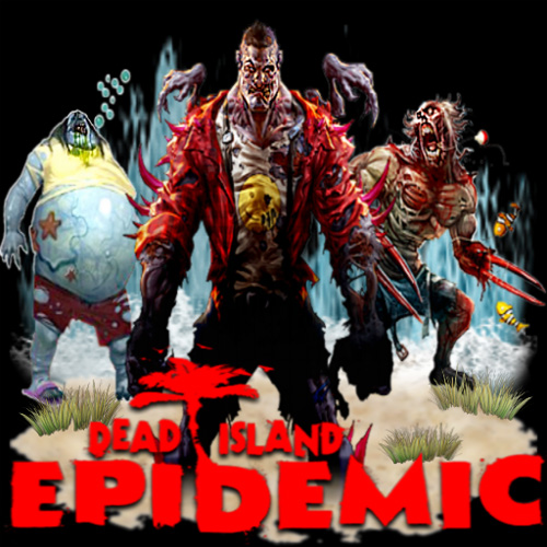 Buy Dead Island Epidemic CD Key Compare Prices