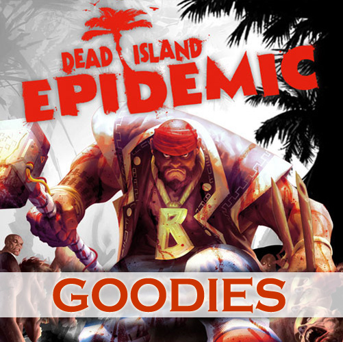 Buy Dead Island Epidemic Goodies CD Key Compare Prices