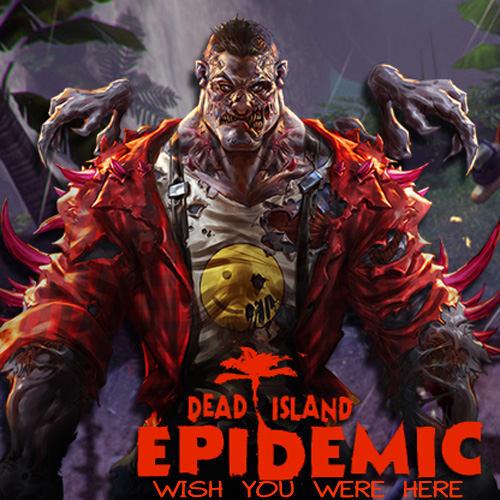 Buy Dead Island Epidemic Wish You Were Here Pack CD Key Compare Prices