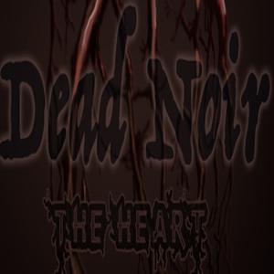Dead Noir the Heart