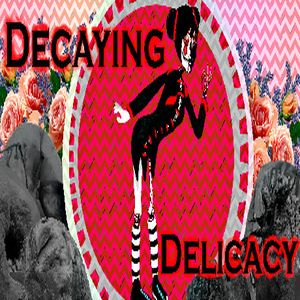 Decaying Delicacy