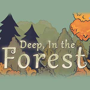 Deep, In the Forest