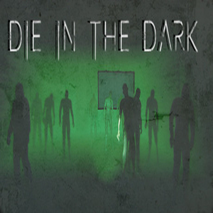 Die In The Dark