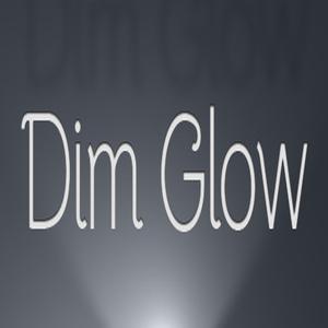 Dim Glow