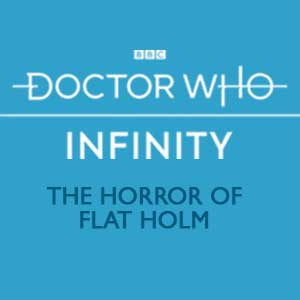 Doctor Who Infinity The Horror of Flat Holm