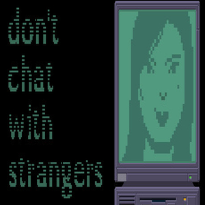 Dont Chat With Strangers