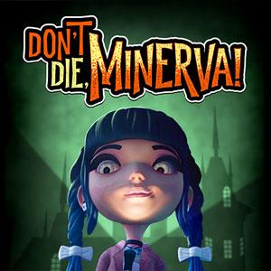 Don't Die Minerva