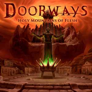 Buy Doorways Holy Mountains of Flesh CD Key Compare Prices