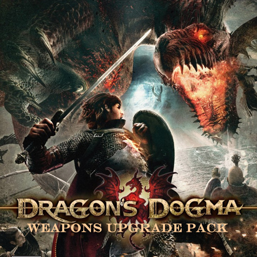 Dragon's Dogma Weapons Upgrade Pack