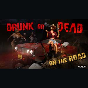 Drunk or Dead On the Road