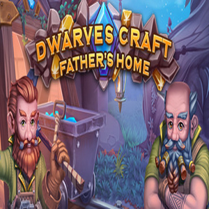 Dwarves Craft Fathers home