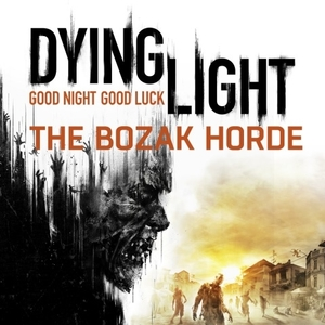 Buy Dying Light The Bozak Horde PS4 Compare Prices