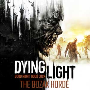 Buy Dying Light The Bozak Horde CD Key Compare Prices