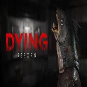 DYING Reborn