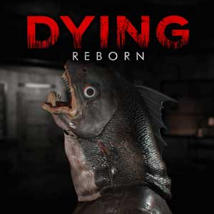 DYING Reborn